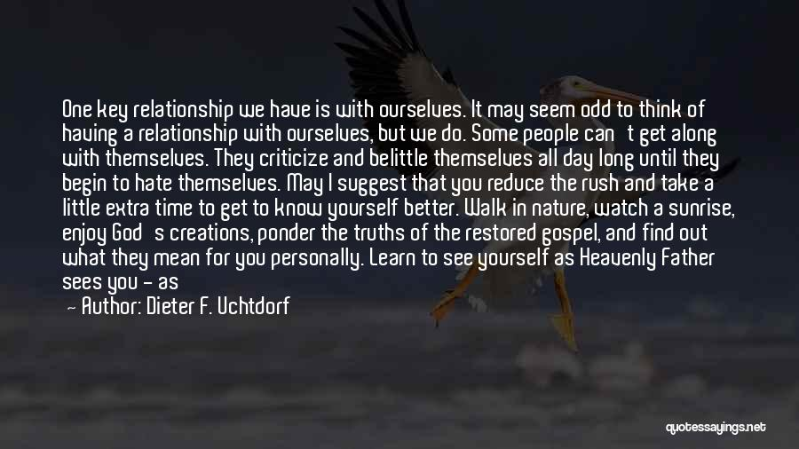 Better Watch Out Quotes By Dieter F. Uchtdorf