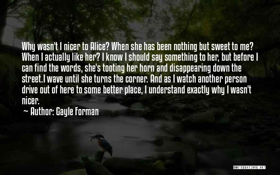 Better Watch Out Quotes By Gayle Forman