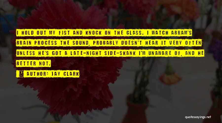 Better Watch Out Quotes By Jay Clark