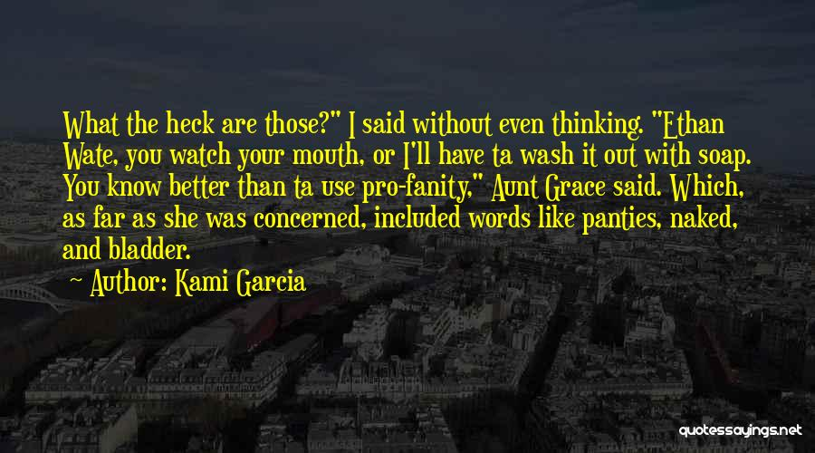 Better Watch Out Quotes By Kami Garcia