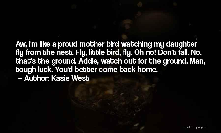 Better Watch Out Quotes By Kasie West