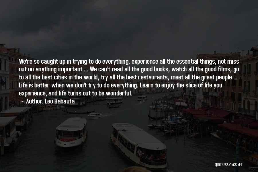 Better Watch Out Quotes By Leo Babauta