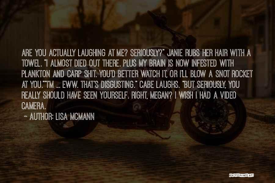 Better Watch Out Quotes By Lisa McMann