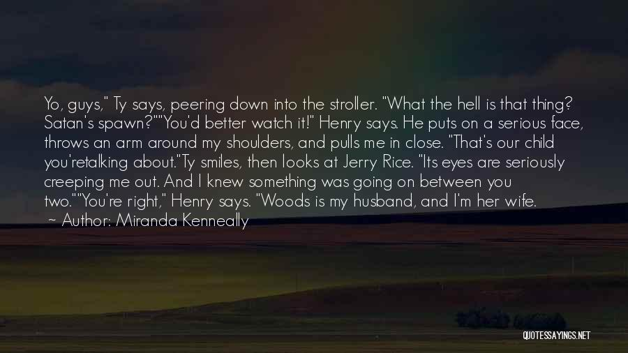 Better Watch Out Quotes By Miranda Kenneally