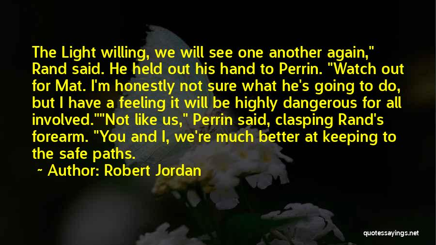 Better Watch Out Quotes By Robert Jordan