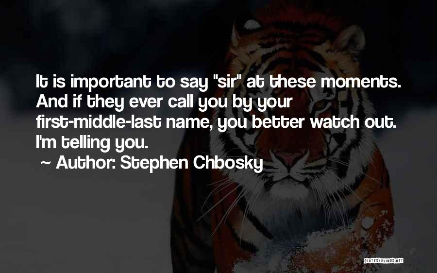 Better Watch Out Quotes By Stephen Chbosky