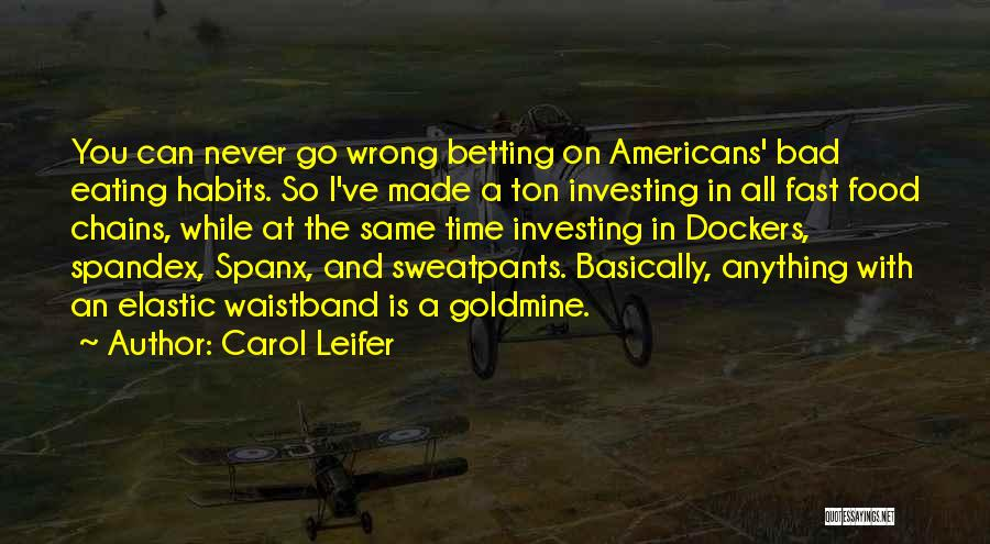 Betting Quotes By Carol Leifer