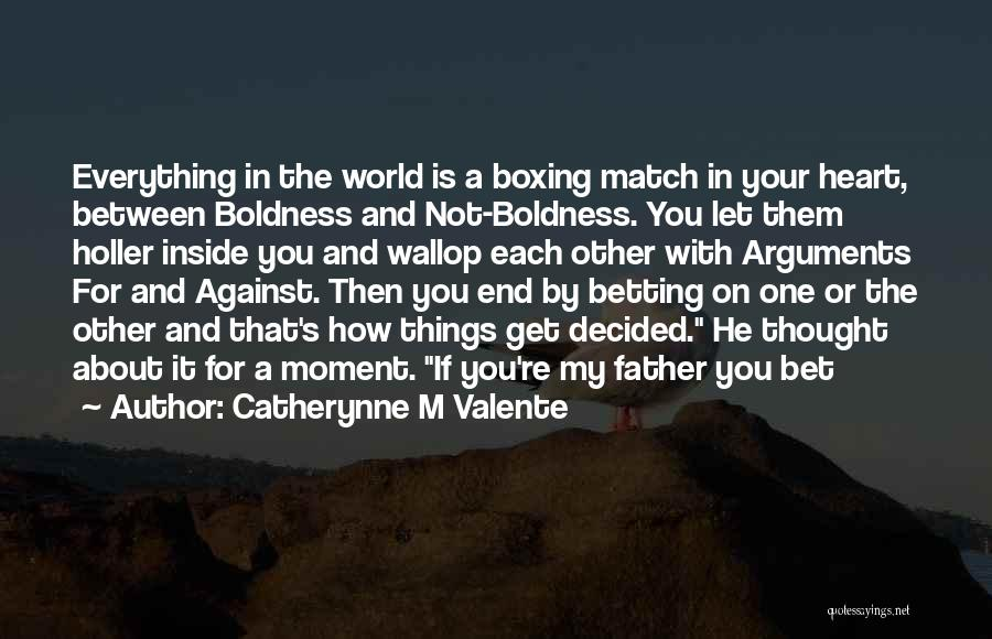 Betting Quotes By Catherynne M Valente