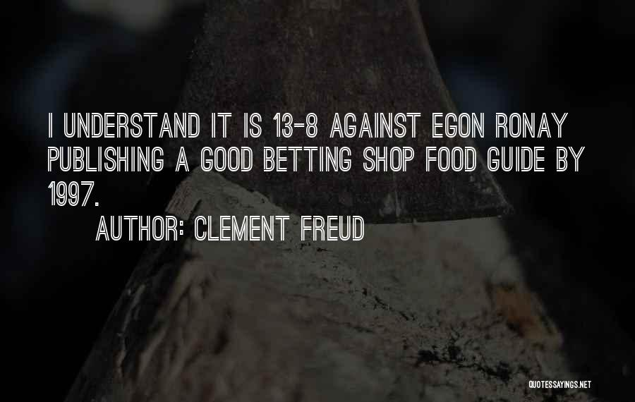 Betting Quotes By Clement Freud
