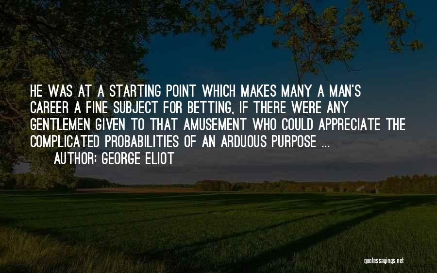 Betting Quotes By George Eliot