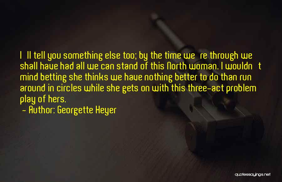 Betting Quotes By Georgette Heyer