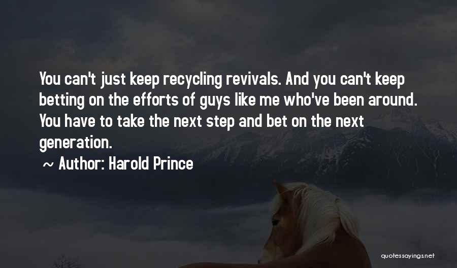 Betting Quotes By Harold Prince