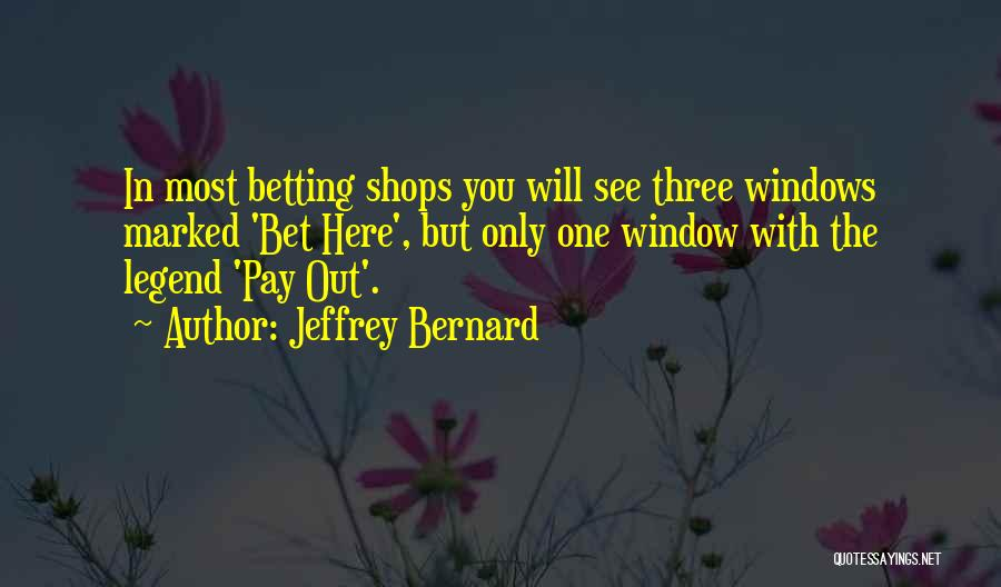 Betting Quotes By Jeffrey Bernard