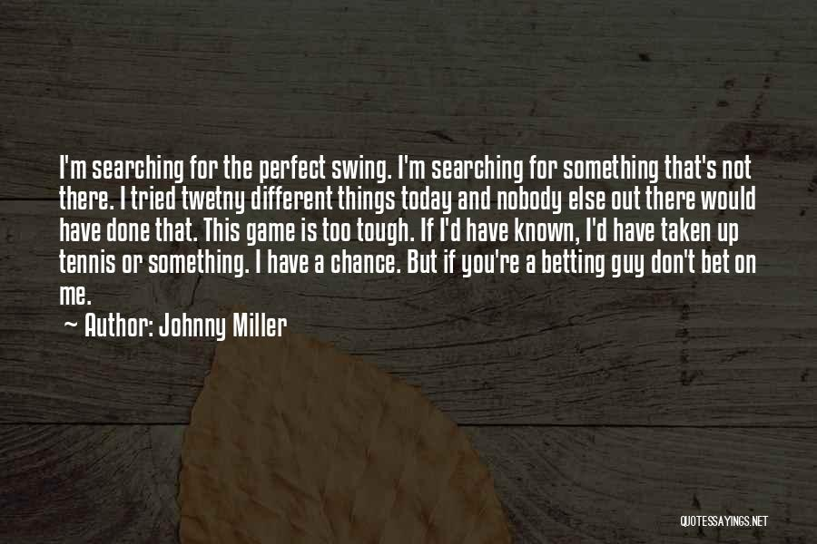 Betting Quotes By Johnny Miller
