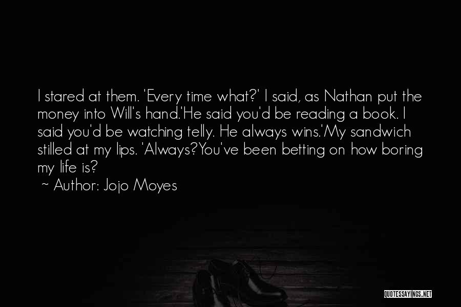 Betting Quotes By Jojo Moyes