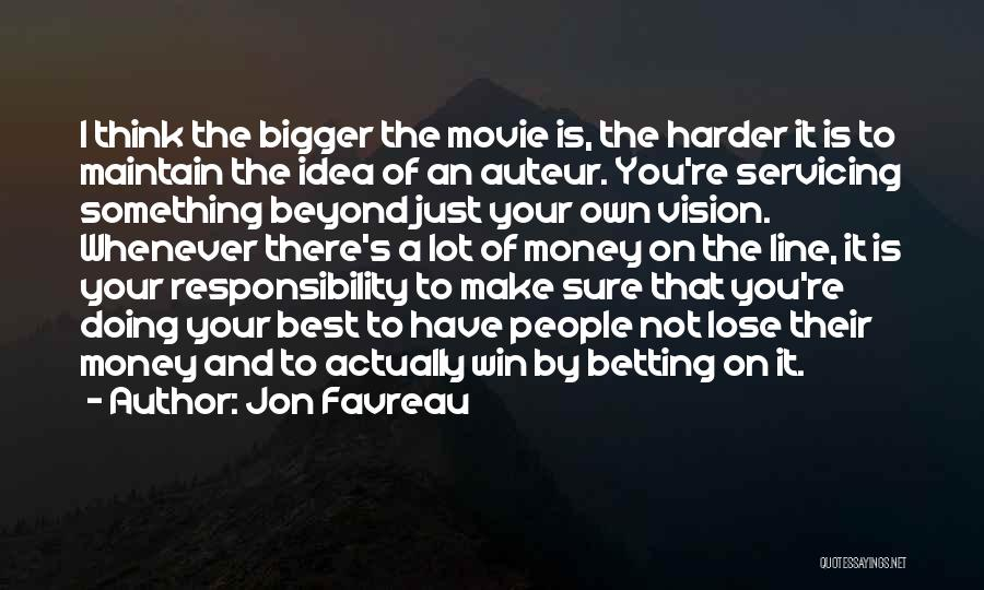 Betting Quotes By Jon Favreau