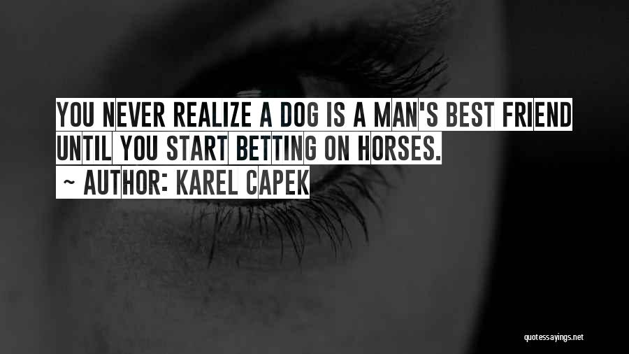 Betting Quotes By Karel Capek