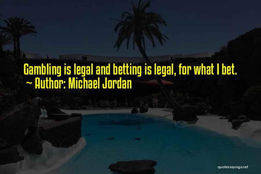 Betting Quotes By Michael Jordan
