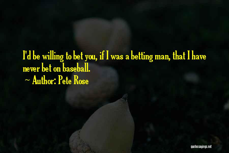 Betting Quotes By Pete Rose