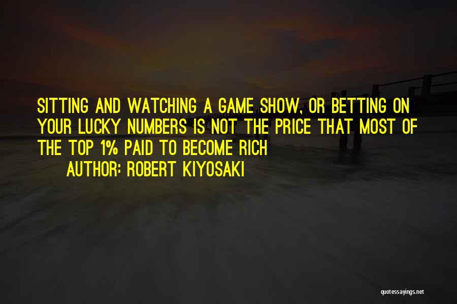 Betting Quotes By Robert Kiyosaki