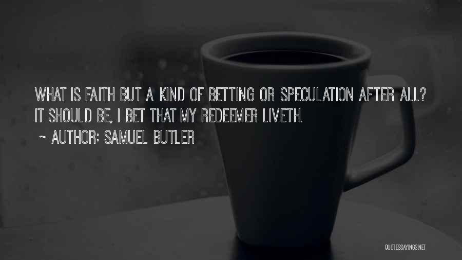 Betting Quotes By Samuel Butler