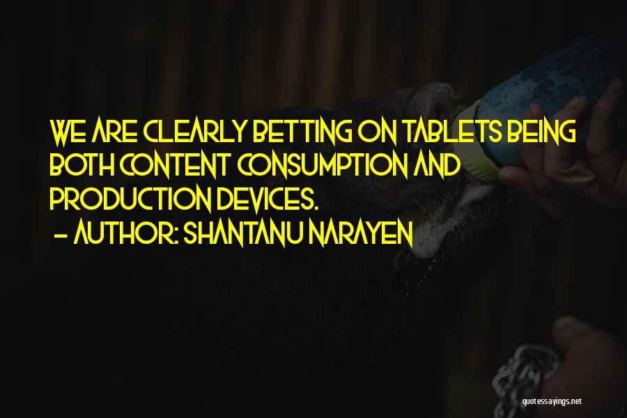 Betting Quotes By Shantanu Narayen