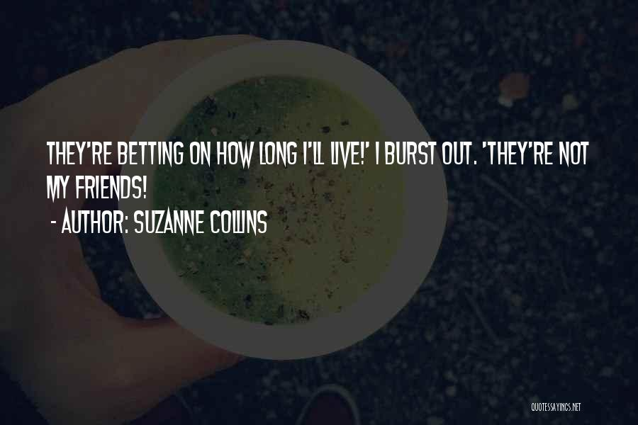 Betting Quotes By Suzanne Collins