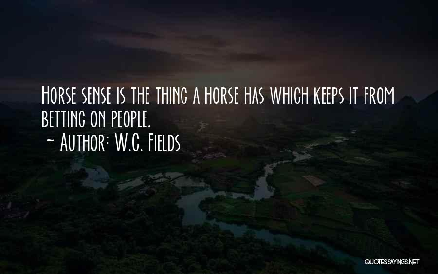 Betting Quotes By W.C. Fields