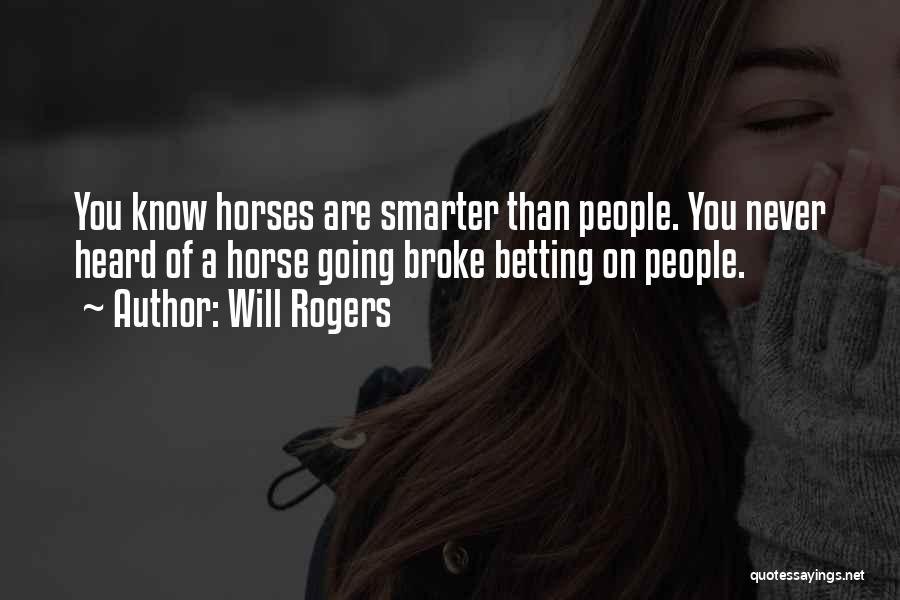 Betting Quotes By Will Rogers