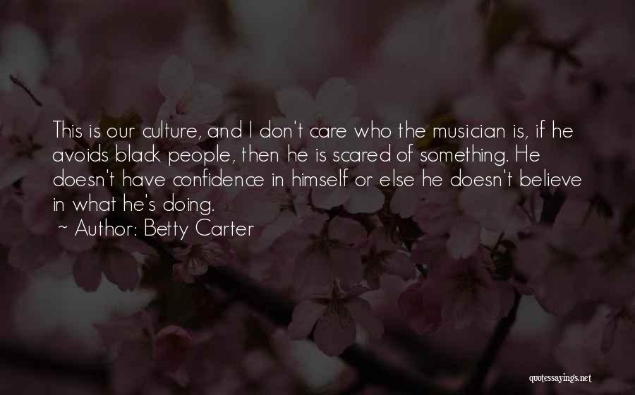 Betty Carter Quotes 437128