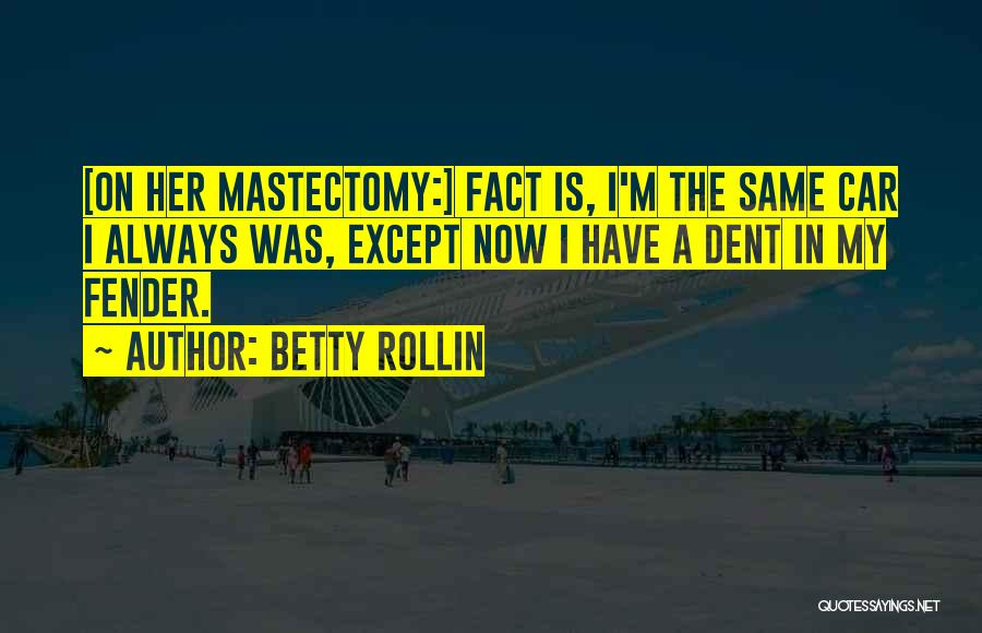 Betty Rollin Quotes 1113616