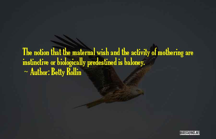 Betty Rollin Quotes 1949970