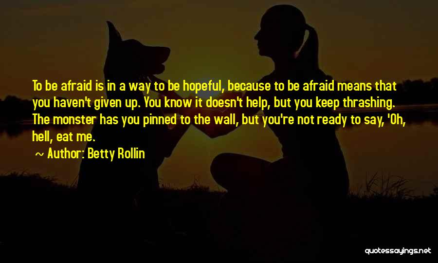 Betty Rollin Quotes 2121144