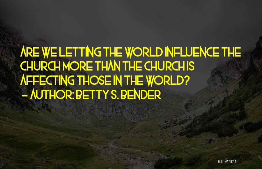 Betty S. Bender Quotes 1546527