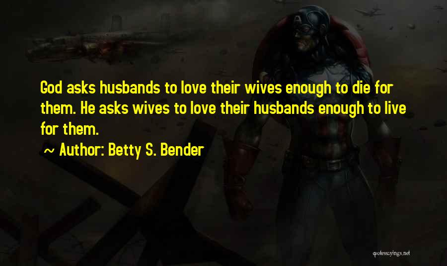 Betty S. Bender Quotes 406427