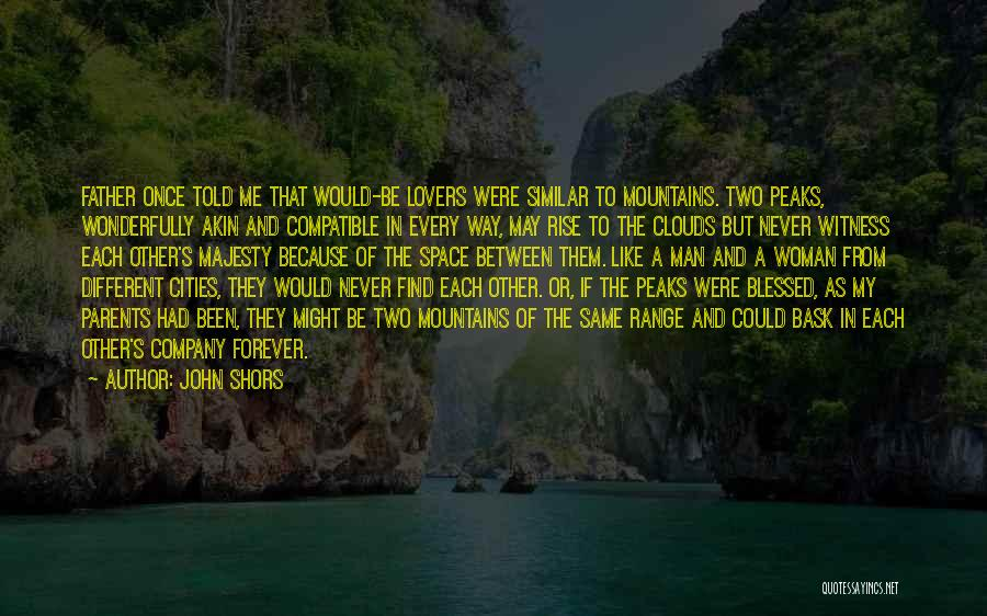 Between Two Lovers Quotes By John Shors