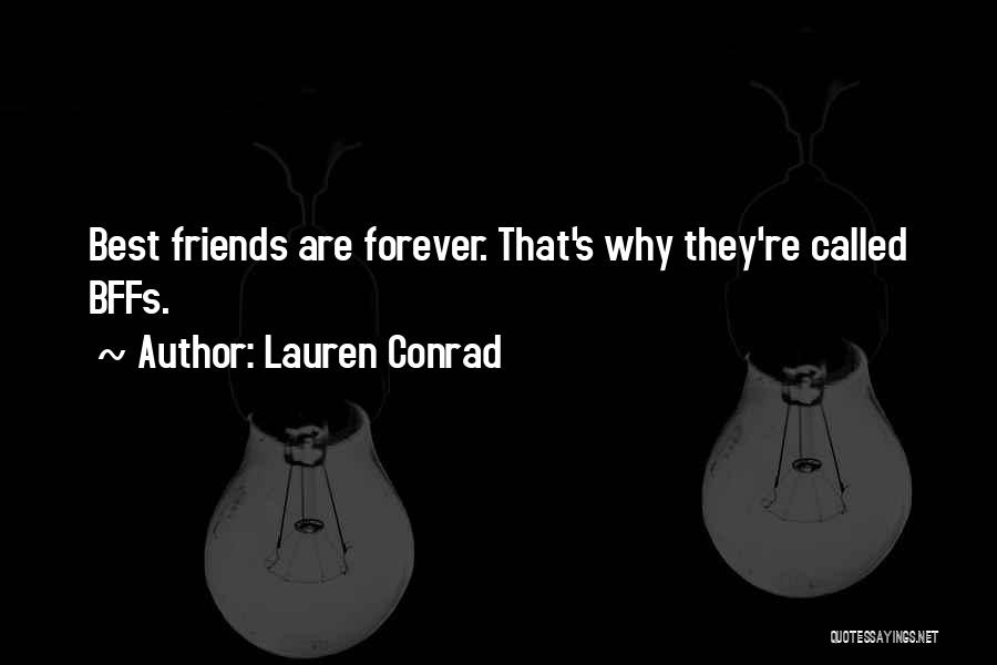 Bffs Forever Quotes By Lauren Conrad