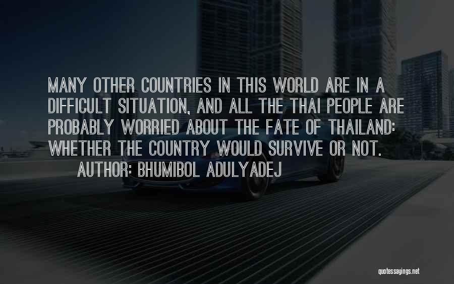 Bhumibol Adulyadej Quotes 1160036