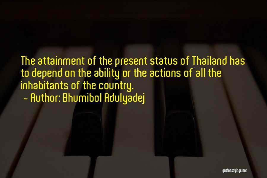 Bhumibol Adulyadej Quotes 2095273