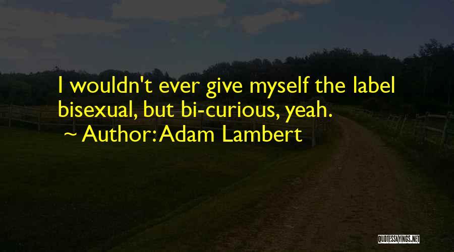 Bi Quotes By Adam Lambert