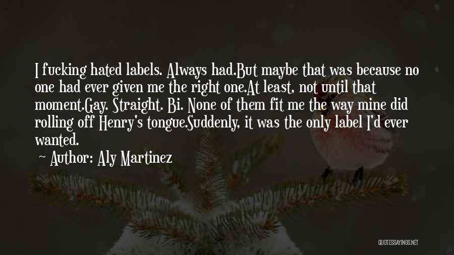 Bi Quotes By Aly Martinez