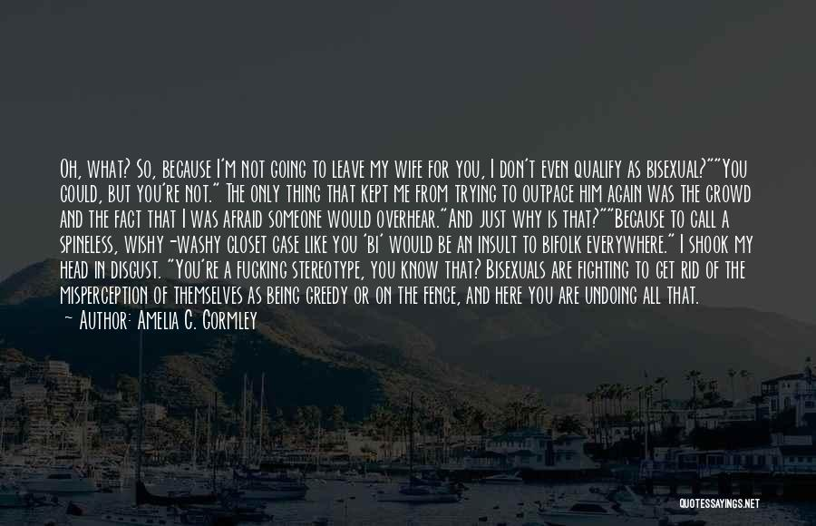 Bi Quotes By Amelia C. Gormley