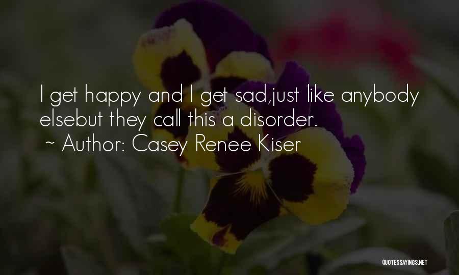 Bi Quotes By Casey Renee Kiser