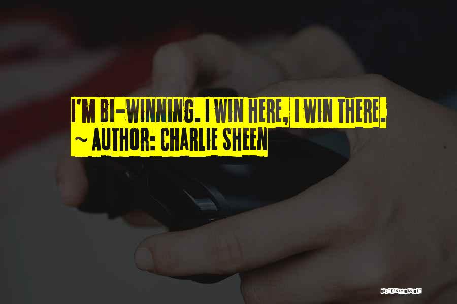 Bi Quotes By Charlie Sheen