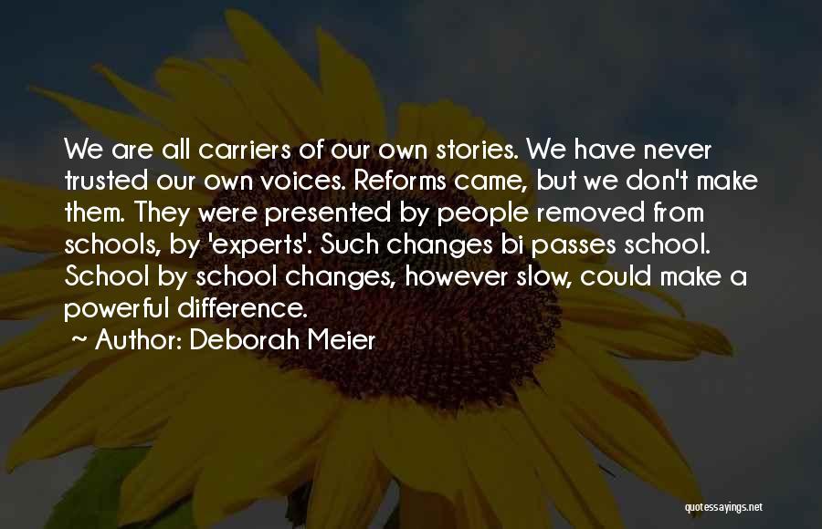 Bi Quotes By Deborah Meier
