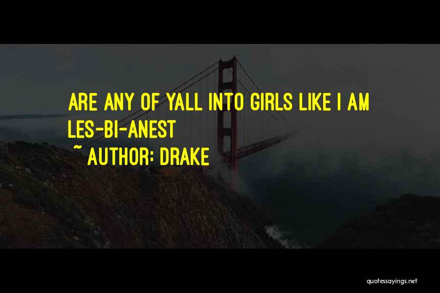 Bi Quotes By Drake