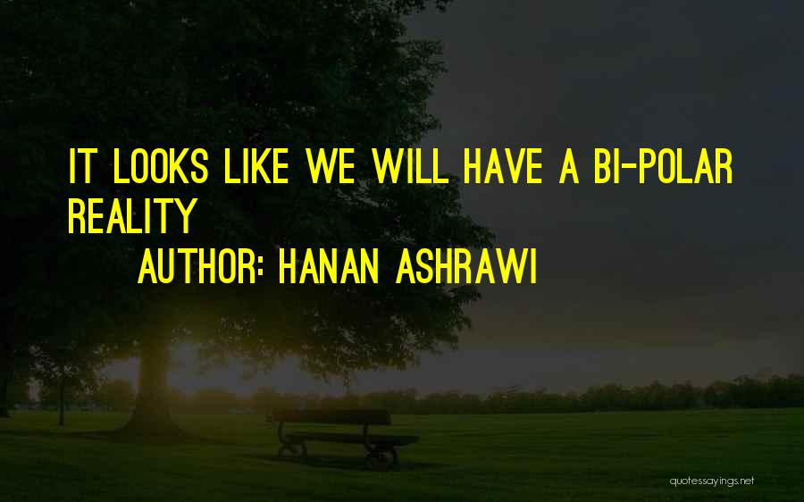 Bi Quotes By Hanan Ashrawi