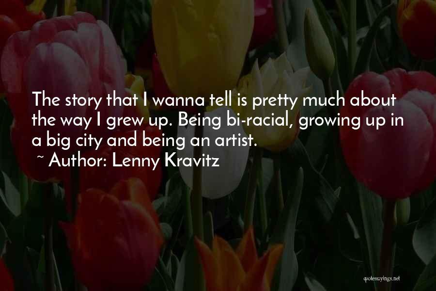 Bi Quotes By Lenny Kravitz