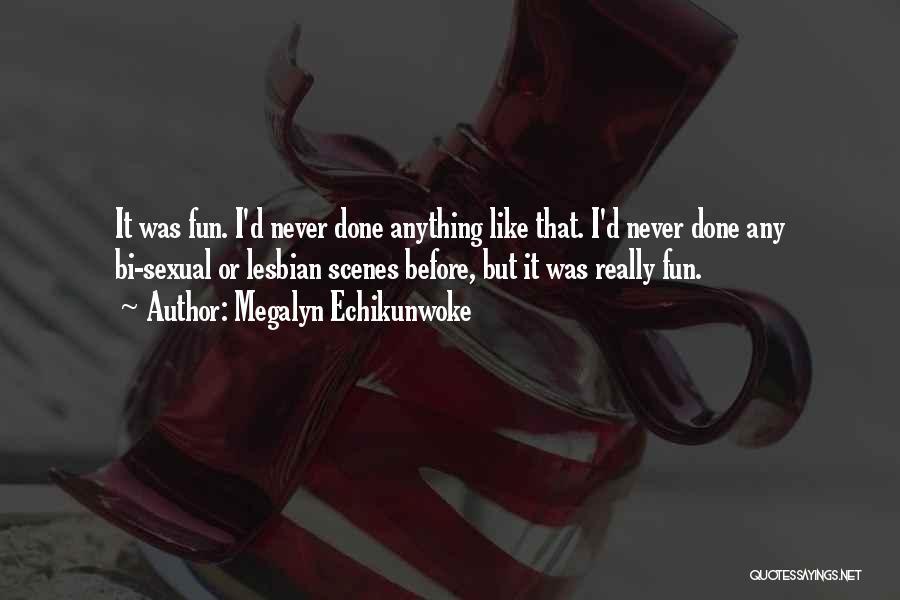 Bi Quotes By Megalyn Echikunwoke