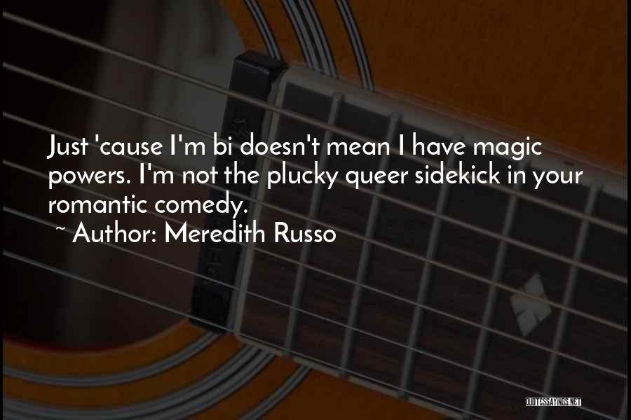 Bi Quotes By Meredith Russo